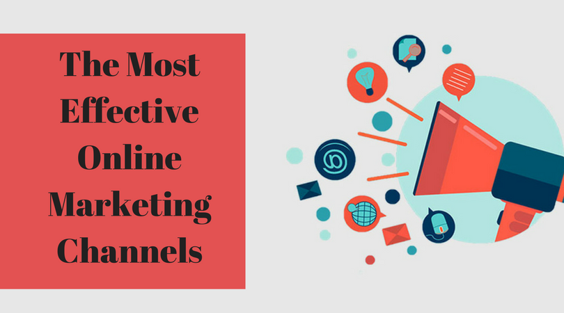 The Most Effective Online Marketing Channels