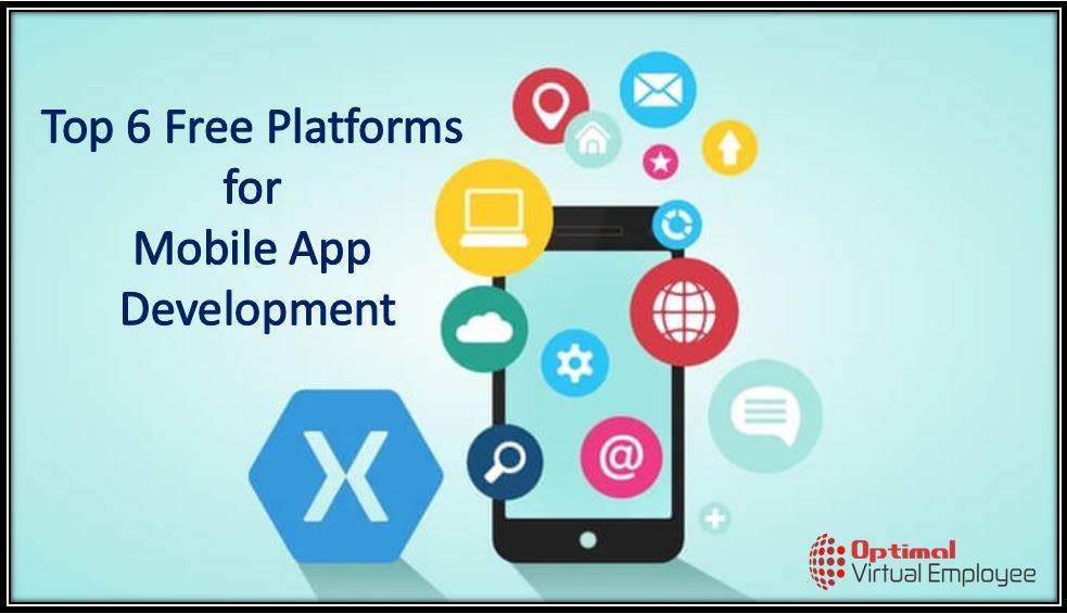 Top 6 Free Platforms for Mobile App Development