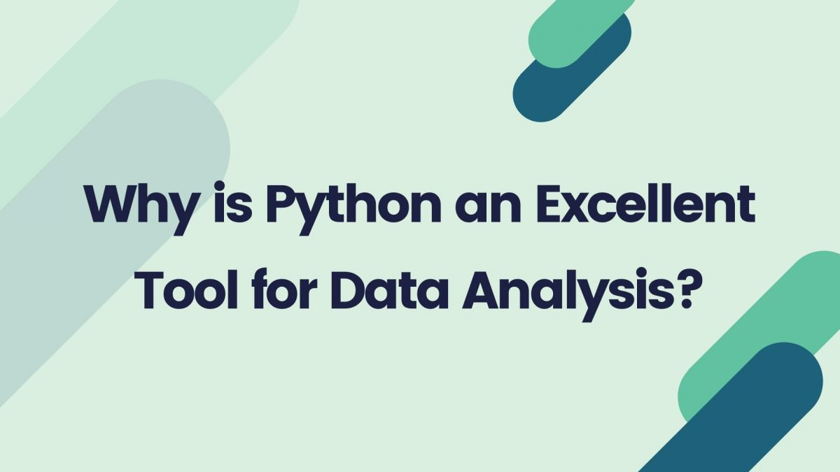 Why is Python an Excellent Tool for Data Analysis?