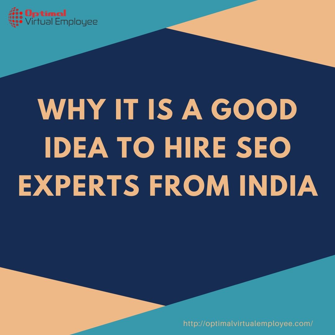 Why It Is A Good Idea To Hire SEO Experts From India ?