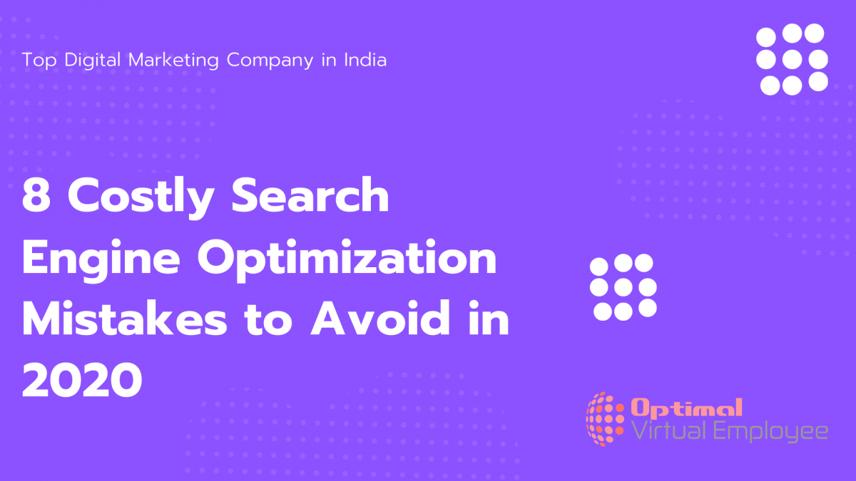 8 Costly Search Engine Optimization Mistakes to Avoid in 2020