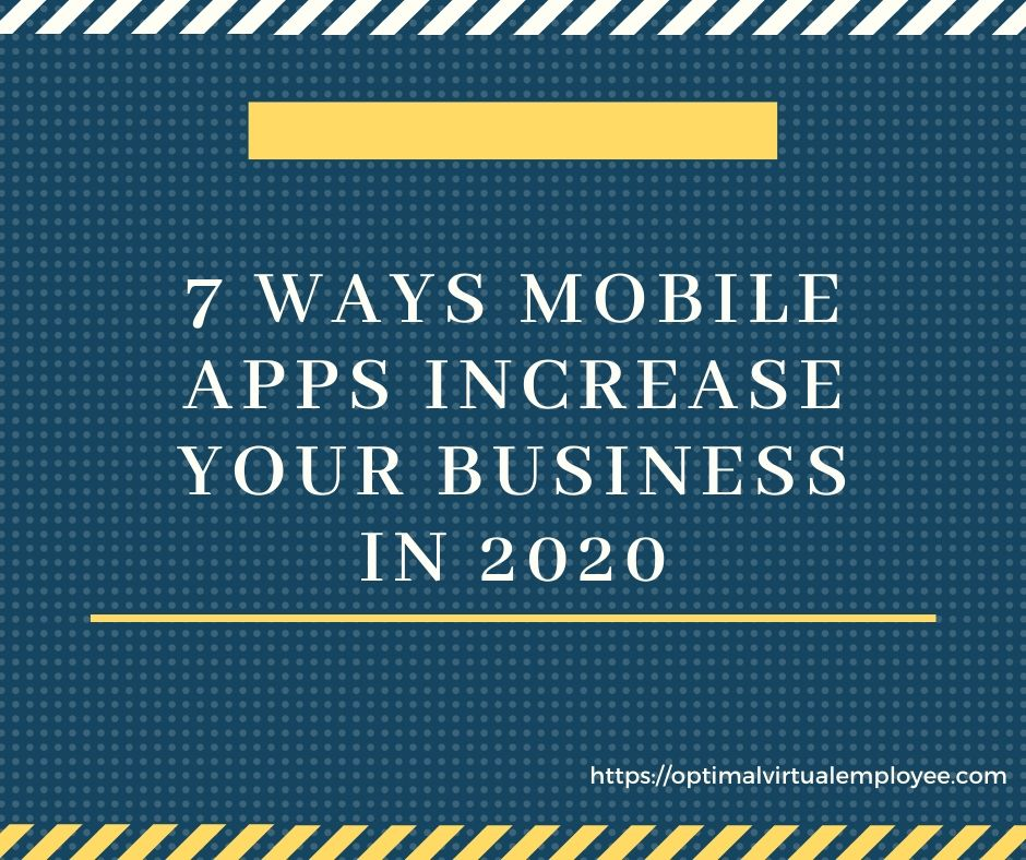 7 Ways Mobile Apps Increase Your Business In 2020