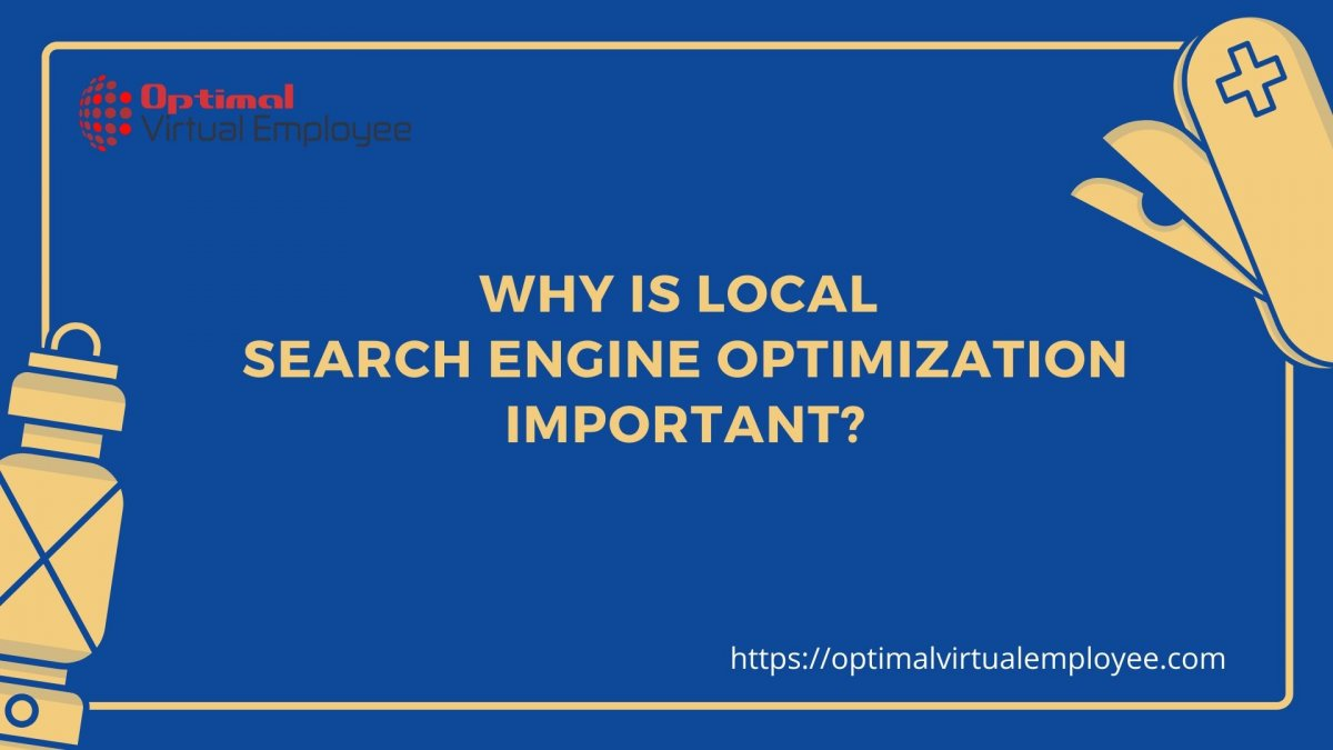 Why Is Local Search Engine Optimization Important