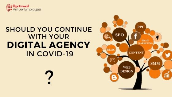 Should You Continue With Your Digital Marketing Agency in Covid-dominated World?
