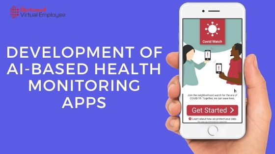 How To Develop AI-Based Health Monitoring Apps in the Wake of COVID-19?