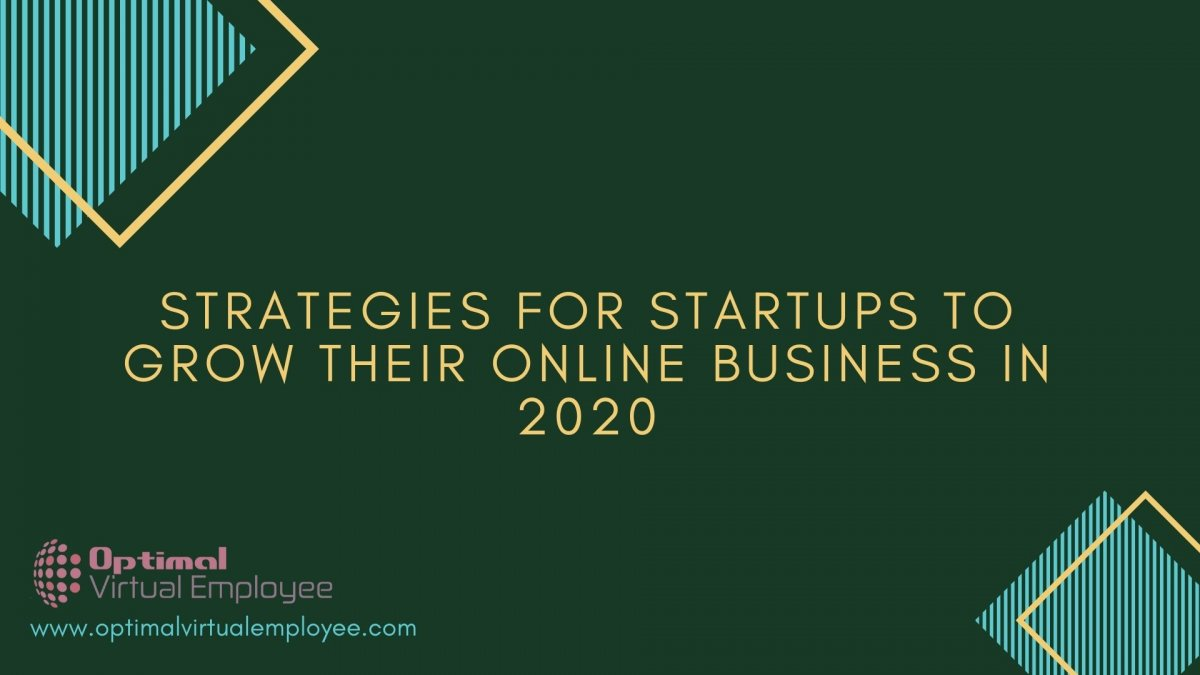Top Actionable Strategies for Startups to Bolster their Online Business in 2020