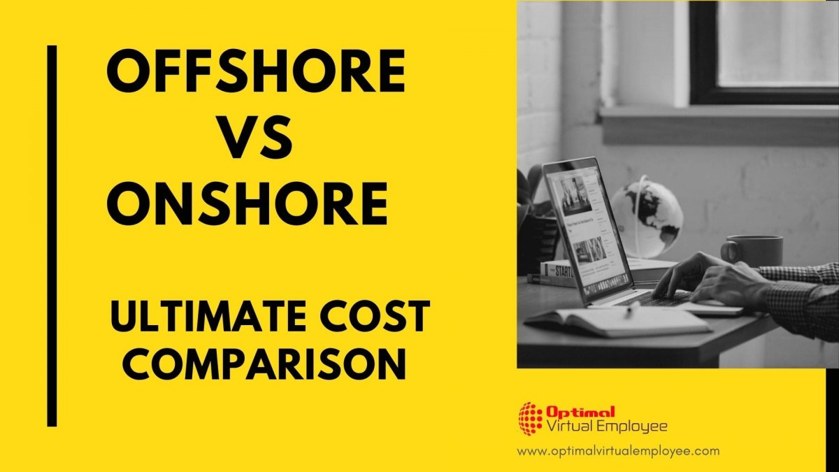 Offshore vs Onshore Hiring in 2021: The Ultimate Cost Comparison