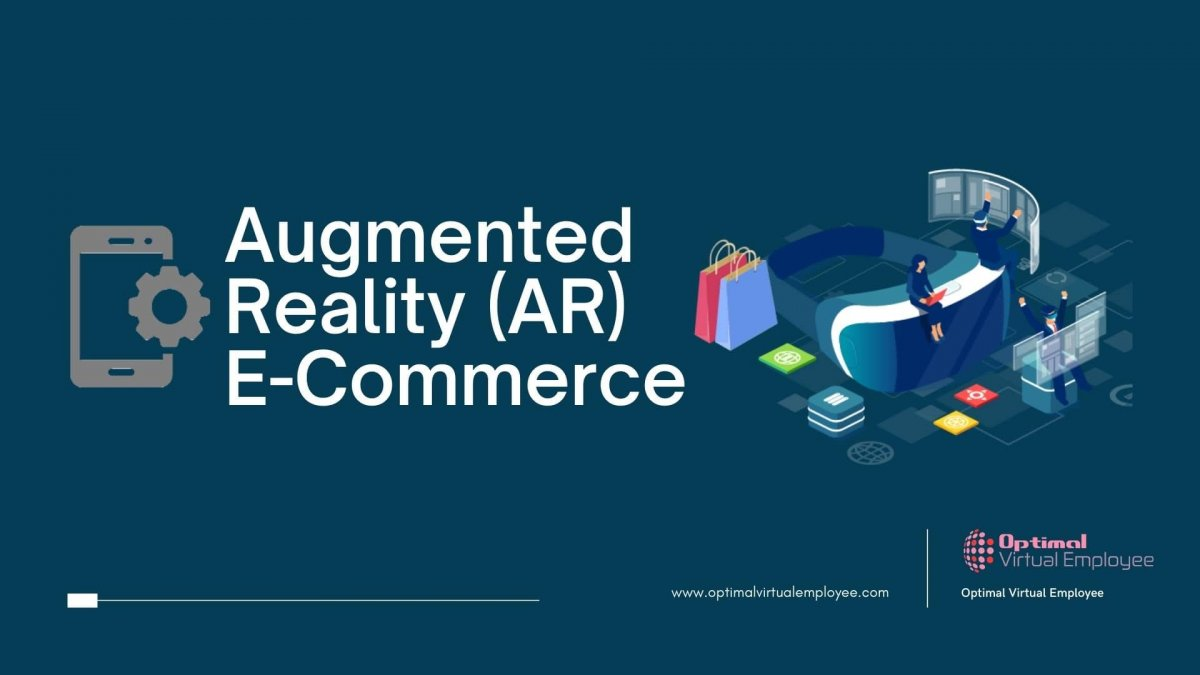 The Benefits Of Augmented Reality In Today's E-Commerce Industry