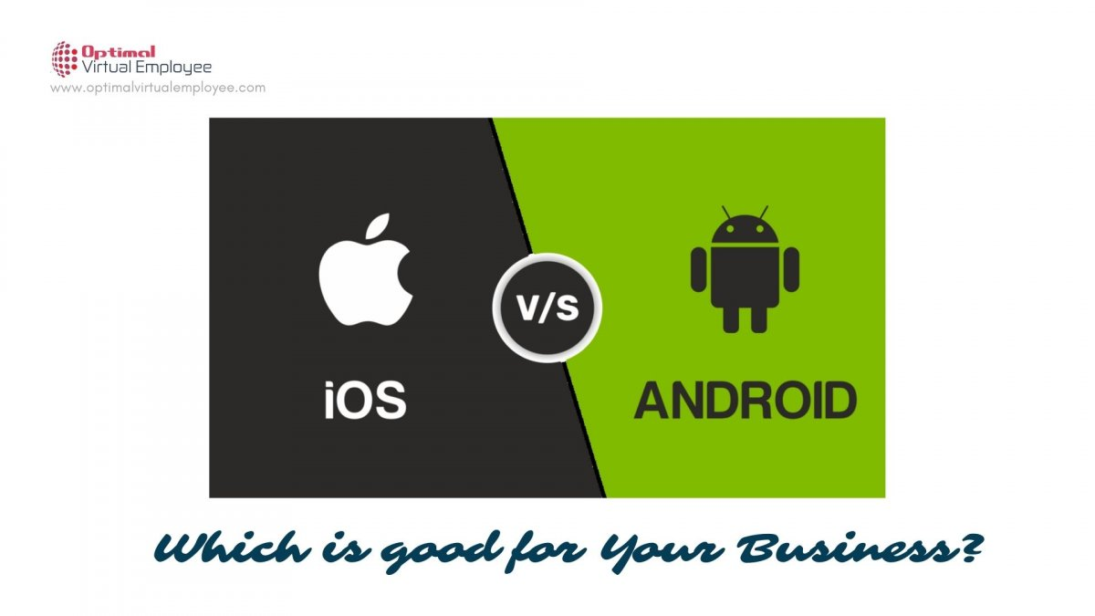 Android Apps vs iOS apps: Which is good for Your Business?