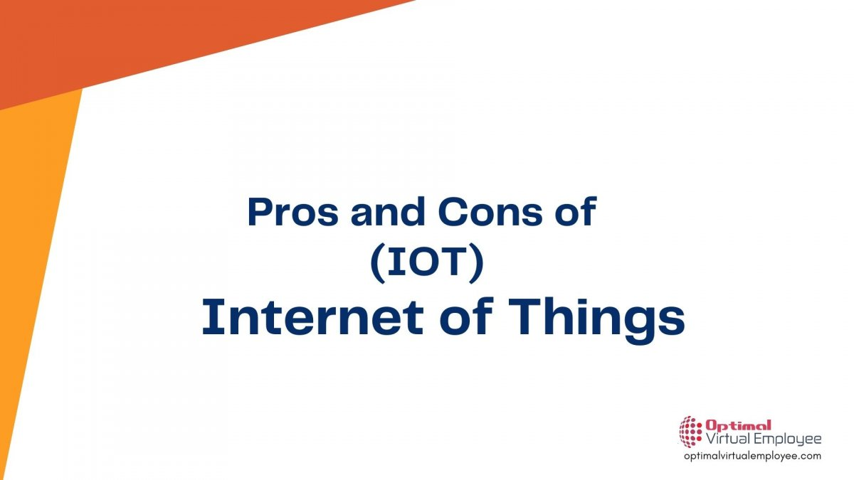 A Comprehensive list of Pros and Cons of Internet of Things (IOT)