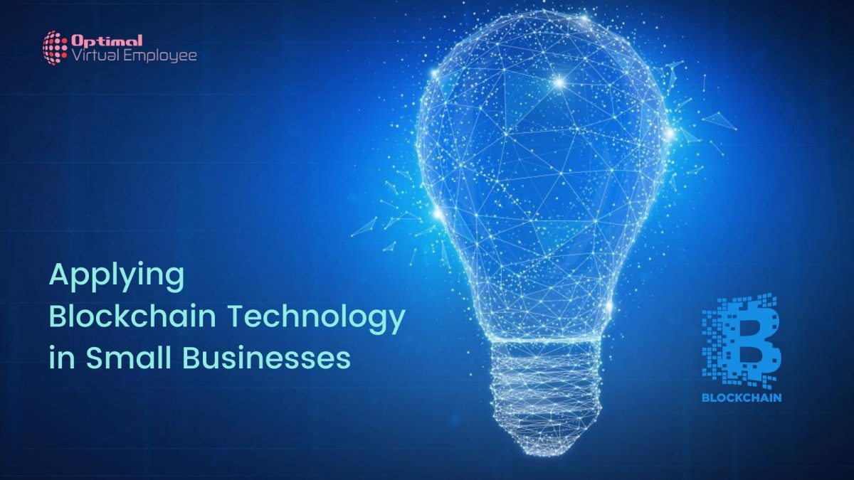 The Benefits Of Applying Blockchain Technology in Small Businesses