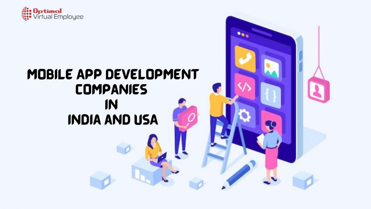 Top Mobile App Development Companies in India and USA